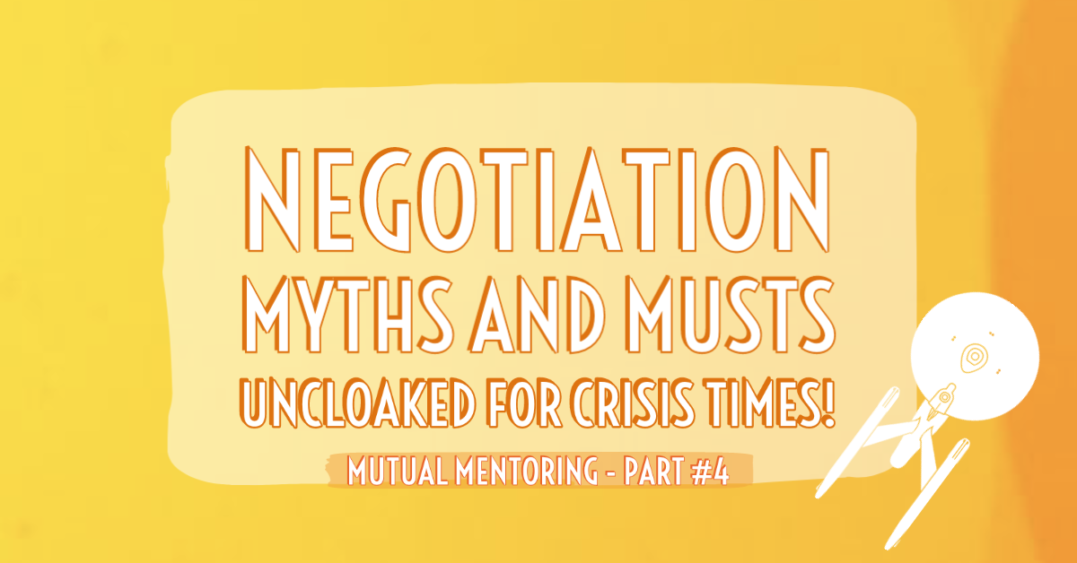 Negotiation Myths and Musts Uncloaked for Crisis Times!