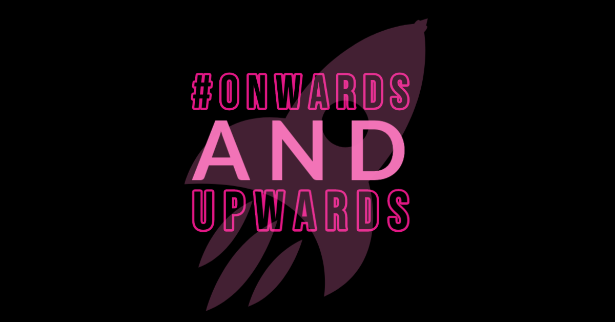 IWD2020 – #Onwardsandupwards together!